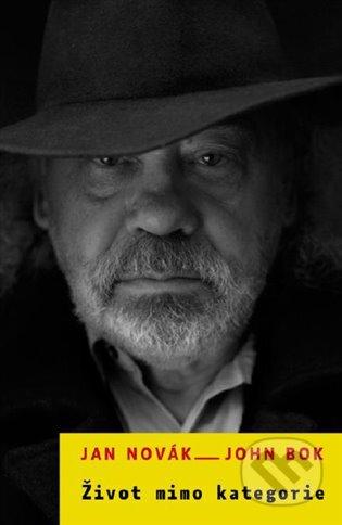 Život mimo kategorie - Jan Novák, John Bok