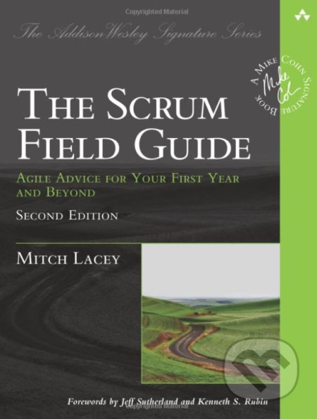 The Scrum Field Guide - Mitch Lacey