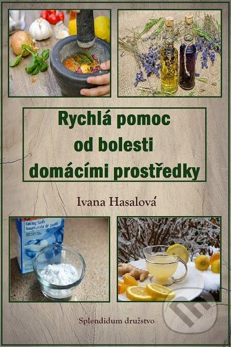 Rychlá pomoc od bolesti domácími prostředky - Ivana Hasalová