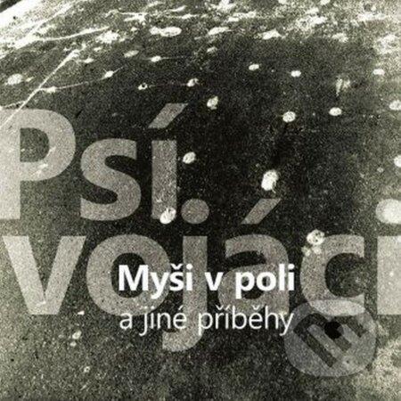 Psí Vojáci: Myši v poli a jiné příběhy LP - Psí Vojáci