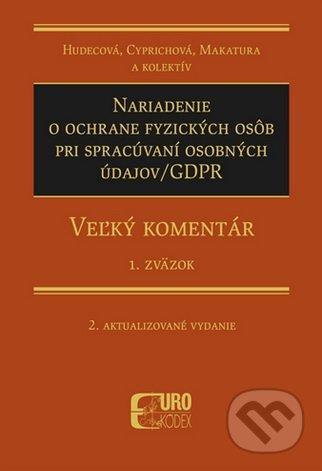 Nariadenie o ochrane fyzických osôb pri spracúvaní osobných údajov/GDPR - Irena Hudecová, Anna Cyprichová