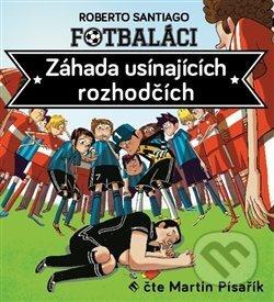 Fotbaláci I.. Záhada usínajících rozhodčí - Roberto Santiago