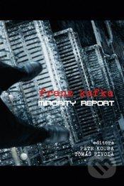 Franz Kafka - Minority Report - Tomáš, Pivoda Petr, Kouba
