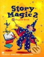 Story Magic 2 - Pupil's Book - Susan House, Katharine Scott