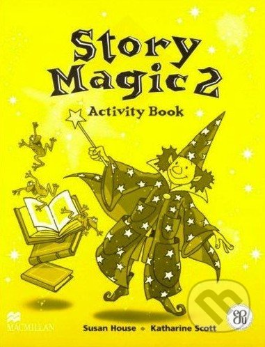 Story Magic 2 - Activity Book - Susan House, Katharine Scott
