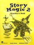 Story Magic 2 - Teacher's Book - Susan House, Katharine Scott