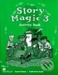 Story Magic 3 - Activity Book - Susan House, Katharine Scott