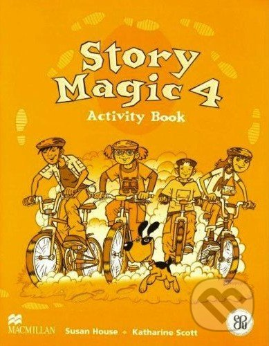 Story Magic 4 - Activity Book - Susan House, Katharine Scott