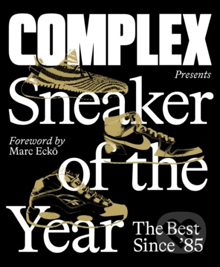 Complex Presents: Sneaker of the Year - The Best Since '85
