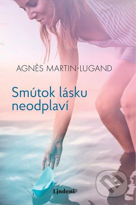 Smútok lásku neodplaví - Agnes Martin-Lugand