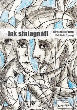 Jak stalagnát! - Jiří Weinberger, Petr Wohl (ilustrátor)