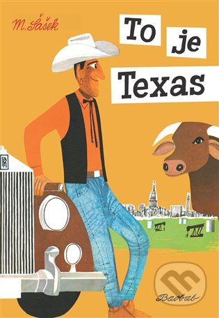 To je Texas - Miroslav Šašek