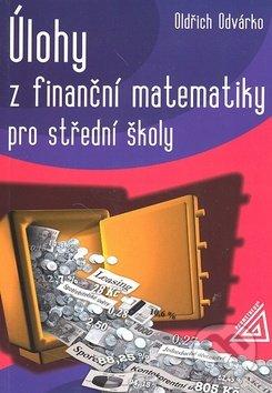 Úlohy z finanční matematiky pro střední školy - Oldřich Odvárko