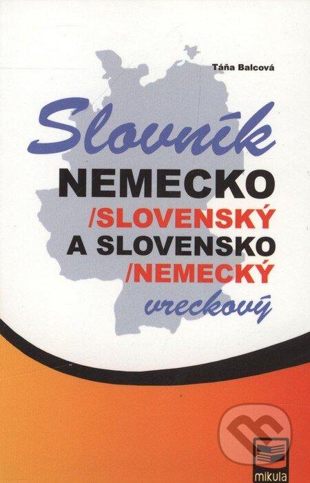 Nemecko-slovenský a slovensko-nemecký vreckový slovník - Táňa Balcová
