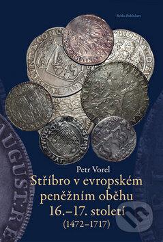 Fatimma.cz Stříbro v evropském peněžním oběhu 16.-17. století Image