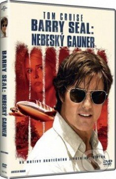 Barry Seal: Nebesky Gauner - Doug Liman