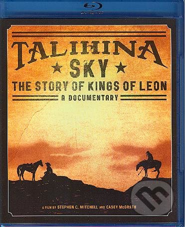 Kings of Leon: Talihina Sky - The Story of Kin - Kings of Leon