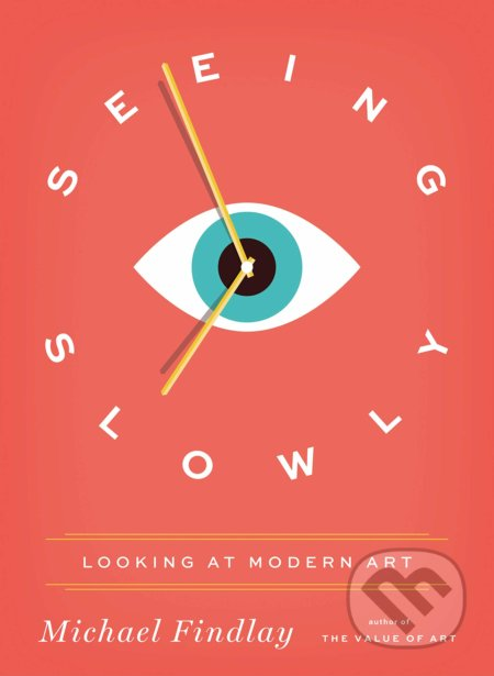 Seeing Slowly - Michael Findlay