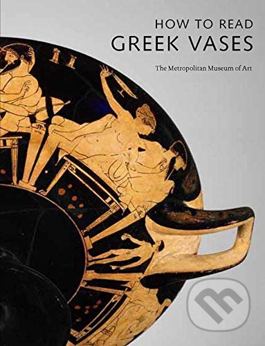 How to Read Greek Vases - Joan R. Mertens