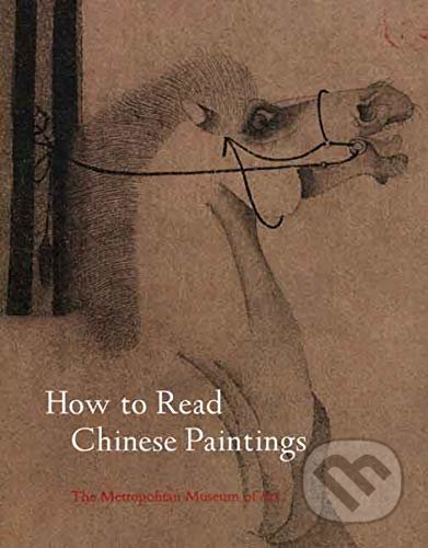 How to Read Chinese Paintings - Maxwell K. Hearn