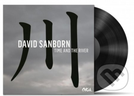David Sanborn: Time and The River - David Sanborn