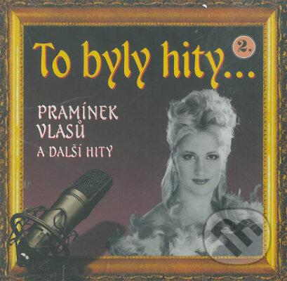 To byly hity 2 - Pramínek vlasu a další hity - Česká Muzika