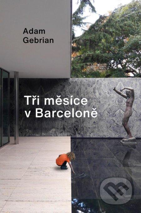 Tři měsíce v Barceloně - Adam Gebrian