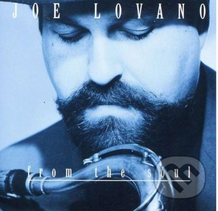 Joe Lovano: From The Soul - Joe Lovano