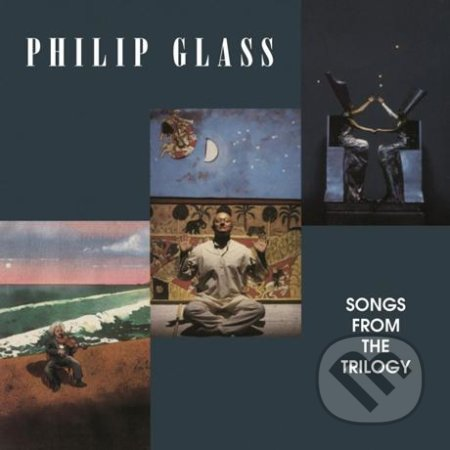 Philip Glass: Songs from The Trilogy - Philip Glass