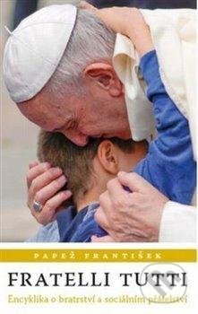 Fratelli tutti - Jorge Mario Bergoglio – pápež František