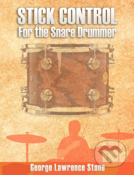 Stick Control - For the Snare Drummer - George Lawrence Stone