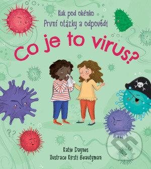 Co je to virus? - Daynes Katie, Kirsty Beautyman (ilustrátor)