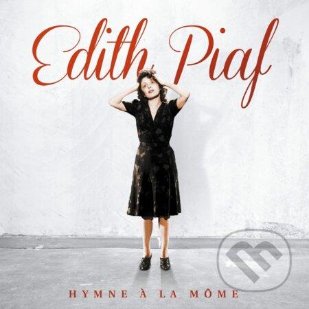 Edith Piaf: Hymne A La Mome (limited) - Edith Piaf