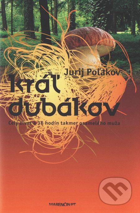 Kráľ dubákov - Jurij Poľakov