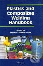 Plastics and Composites: Welding Handbook - David A. Grewell