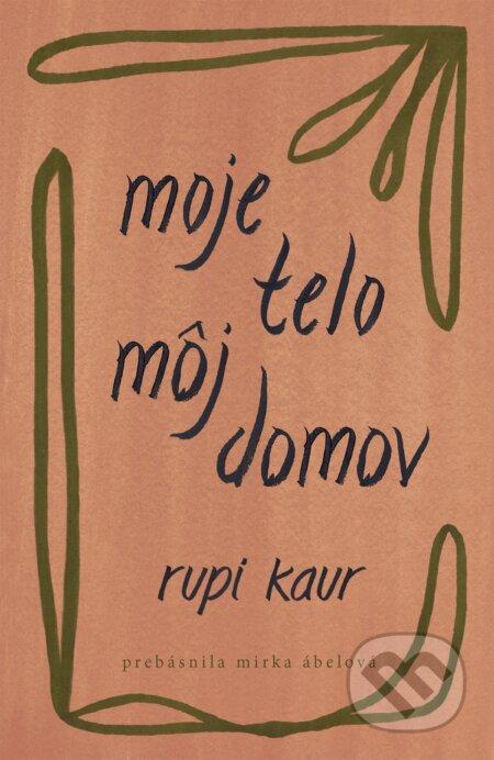 Moje telo, môj domov - Rupi Kaur