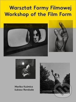 Workshop of the Film Form - Marika Kuzmicz