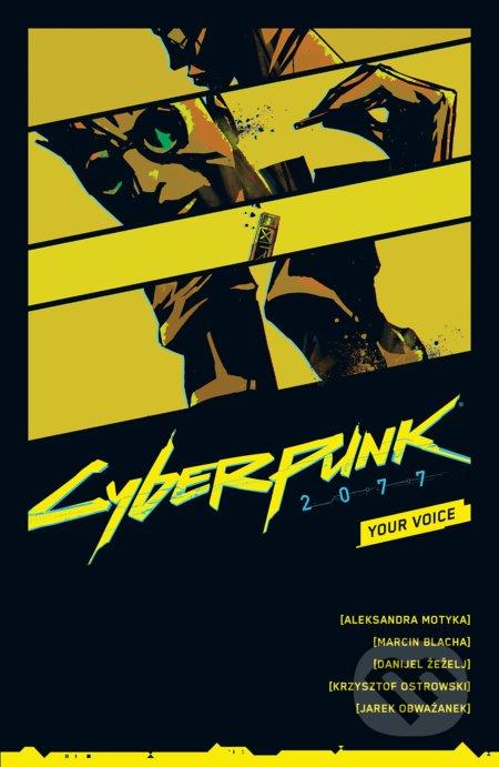 Cyberpunk 2077: Your Voice - Aleksandra Motyka, Marcin Blacha, Danijel Zezelj (ilustrátor), Krzyszto