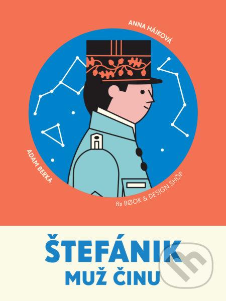 Štefánik - Muž činu - Adam Berka, Anna Hájková (ilustrátor)