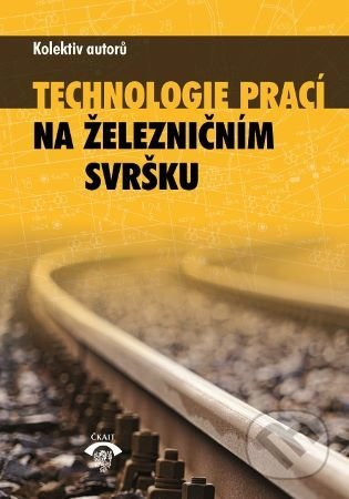 Technologie prací na železničním svršku - kolektiv