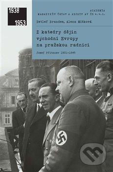 Z katedry dějin východní Evropy na pražskou radnici - Alena Míšková, Detlef Brandes