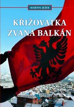 Fatimma.cz Křižovatka zvaná Balkán Image
