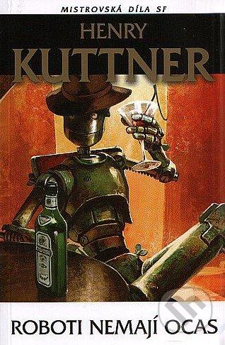 Roboti nemají ocas - Henry Kuttner