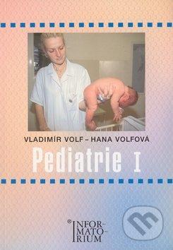 Pediatrie I - Vladimír Volf, Hana Volfová