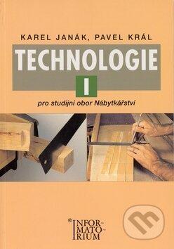 Technologie I - Karel Janák, Pavel Král
