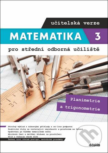 Matematika 3 pro střední odborná učiliště učitelská verze - Martina Květoňová, Lenka Macálková