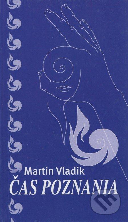 Čas poznania - Martin Vladik
