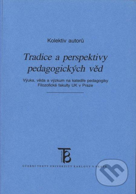 Tradice a perspektivy pedagogických věd - Karolinum