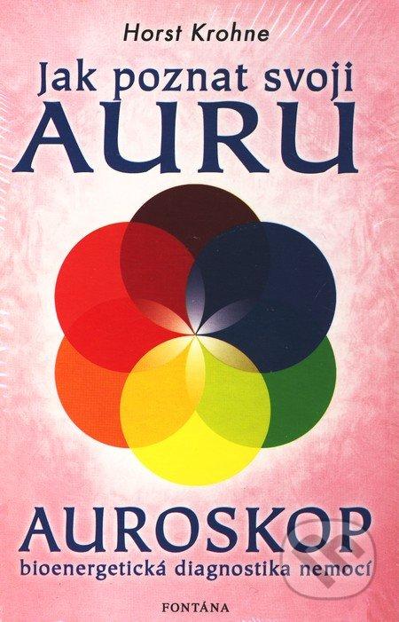 Jak poznat svoji auru - Auroskop - Horst Krohne