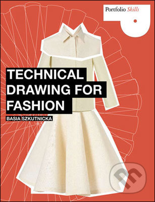 Technical Drawing for Fashion - Basia Szkutnicka